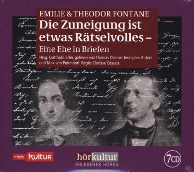 Theodor Fontane, Emilie Fontane: Die Zuneigung ist etwas Rätselvolles, 6 Audio-CDs