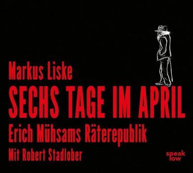 Markus Liske: Sechs Tage im April, 1 MP3-CD