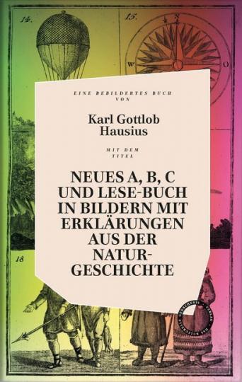 Karl G. Hausius: Neuers A, B, C und Lese-Buch in Bildern mit Erklärungen aus der Naturgeschichte