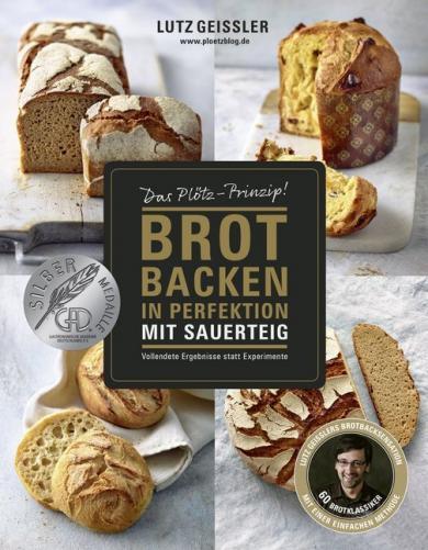 Lutz Geißler: Brot backen in Perfektion mit Sauerteig