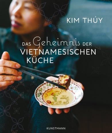 Kim Thúy: Das Geheimnis der Vietnamesischen Küche
