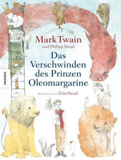 Philip Stead, Mark Twain, Stead, Erin: Das Verschwinden des Prinzen Oleomargarine