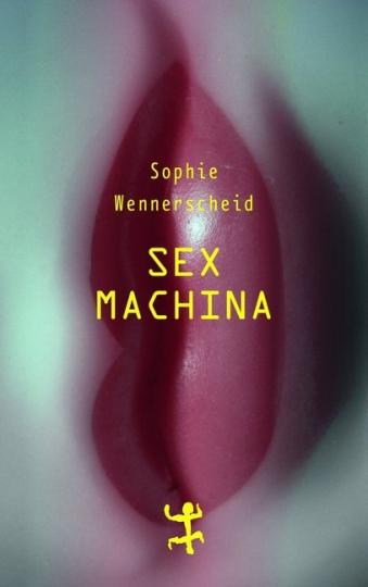 Sophie Wennerscheid: Sex machina