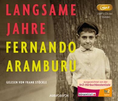 Fernando Aramburu: Langsame Jahre, 2 MP3-CDs
