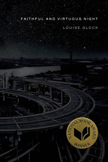Louise Glück: Faithful and Virtuous Night: Poems