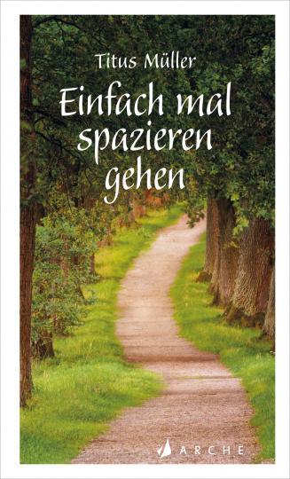 Titus Müller: Einfach mal spazieren gehen
