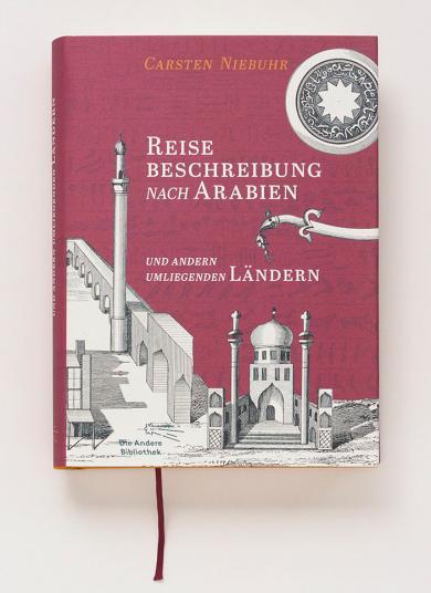 Carsten Niebuhr: Reisebeschreibung nach Arabien und andern umliegenden Ländern