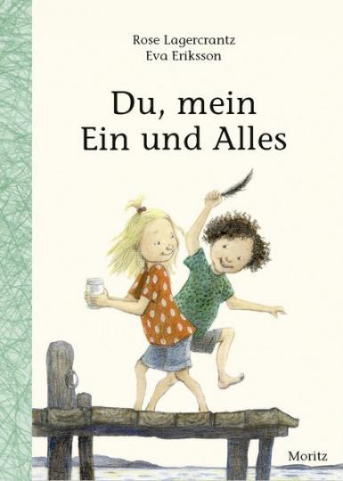 Rose Lagercrantz, Eva Eriksson: Du, mein Ein und Alles