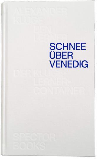 Alexander Kluge, Ben Lerner: Schnee über Venedig