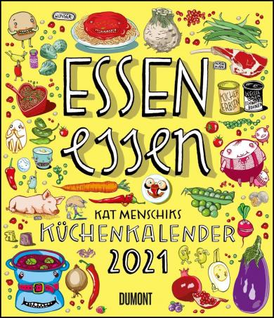 Kat Menschik: Essen essen - Kat Menschiks Küchenkalender 2021 - Hochformat