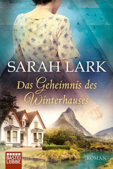Sarah Lark, Tina Dreher: Das Geheimnis des Winterhauses