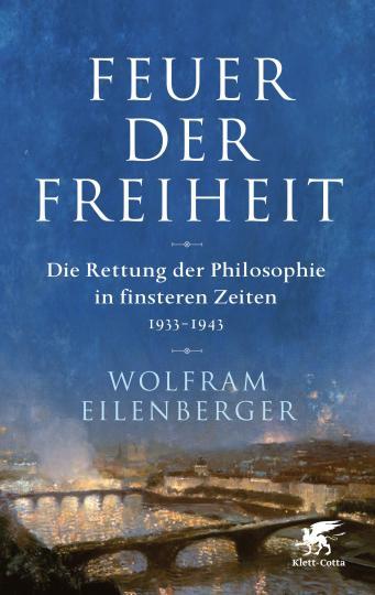 Wolfram Eilenberger: Feuer der Freiheit