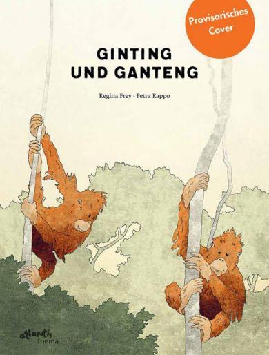 Regina Frey, Petra Rappo: Ginting und Ganteng