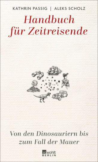 Kathrin Passig, Aleks Scholz: Handbuch für Zeitreisende