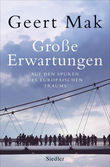 Geert Mak: Große Erwartungen