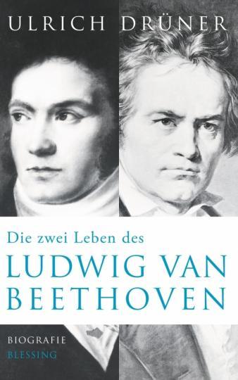 Ulrich Drüner: Die zwei Leben des Ludwig van Beethoven