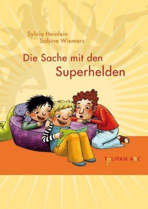 Sylvia Heinlein, Sabine Wiemers: Die Sache mit den Superhelden