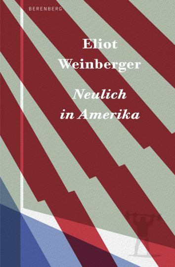 Eliot Weinberger: Neulich in Amerika