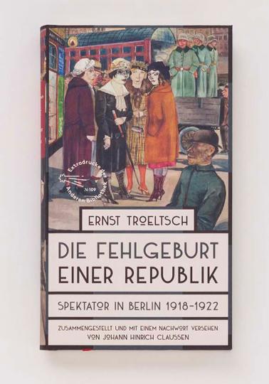 Ernst Troeltsch: Die Fehlgeburt einer Republik