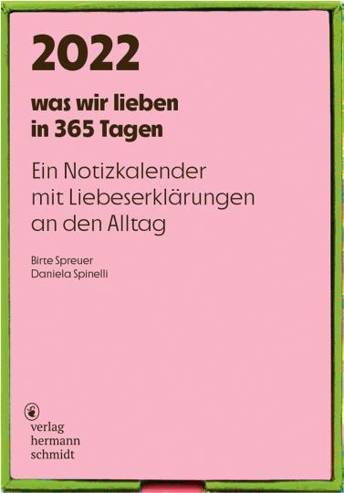 Daniela Spinelli, Birte Spreuer: was wir lieben: in 365 Tagen