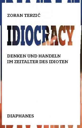Zoran Terzić: Idiocracy