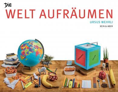 Ursus Wehrli: Die Welt aufräumen