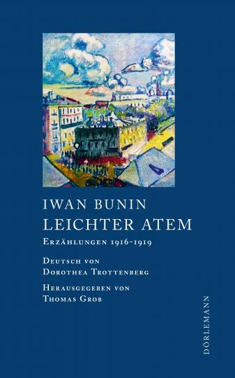 Iwan Bunin: Leichter Atem