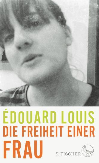 Édouard Louis: Die Freiheit einer Frau