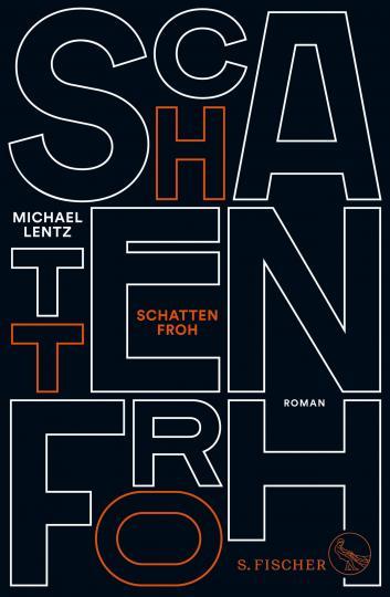 Michael Lentz: Schattenfroh