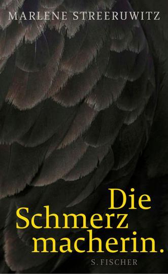 Marlene Streeruwitz: Die Schmerzmacherin.