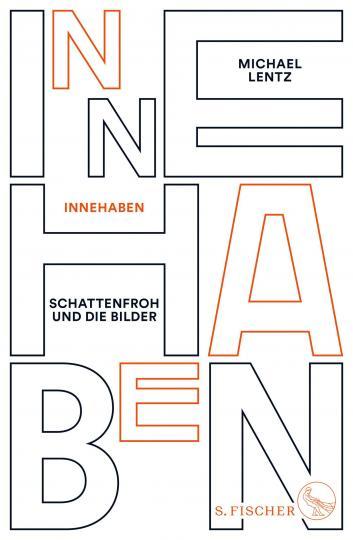 Michael Lentz: Innehaben