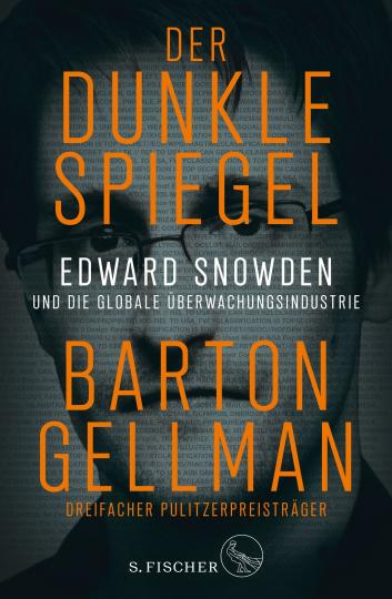 Barton Gellman: Der dunkle Spiegel – Edward Snowden und die globale Überwachungsindustrie