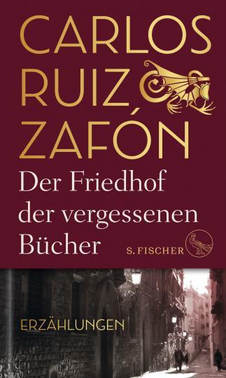 Carlos Ruiz Zafón: Der Friedhof der vergessenen Bücher