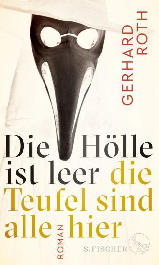 Gerhard Roth: Die Hölle ist leer - die Teufel sind alle hier