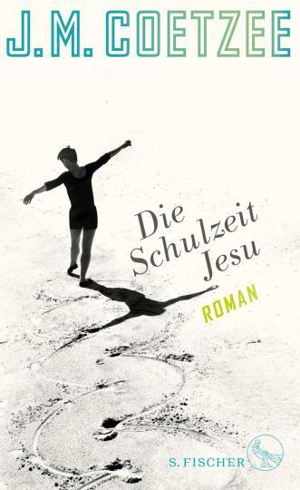 J.M. Coetzee: Die Schulzeit Jesu