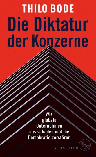 Thilo Bode: Die Diktatur der Konzerne