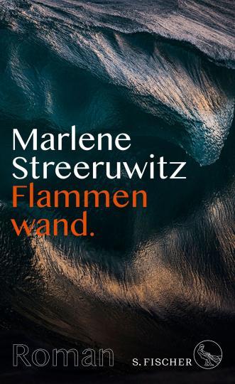 Marlene Streeruwitz: Flammenwand.