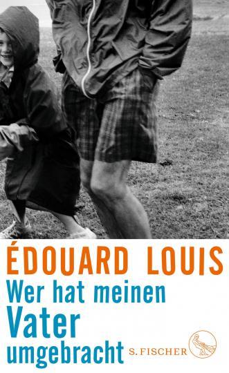 Édouard Louis: Wer hat meinen Vater umgebracht