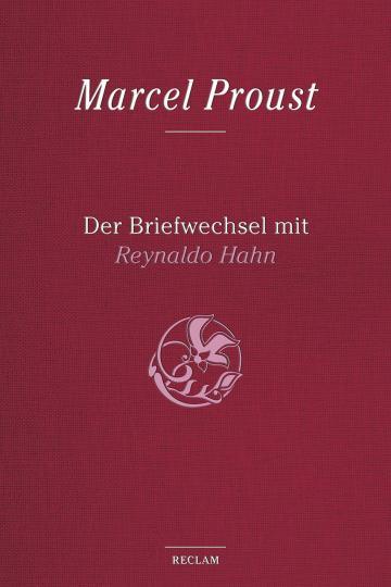 Marcel Proust: Der Briefwechsel mit Reynaldo Hahn