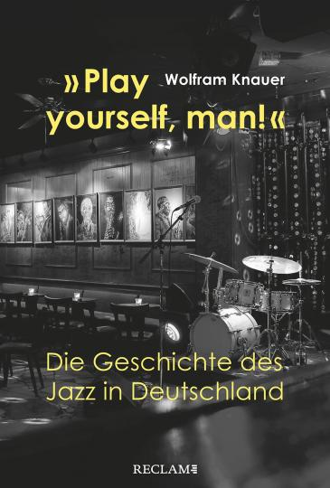 Wolfram Knauer: »Play yourself, man!«