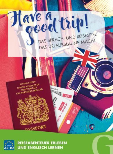 Have a good trip! Das Sprach- und Reisespiel, das Urlaubslaune macht