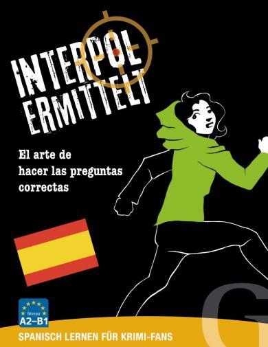 Grubbe Media: Interpol ermittelt - Spanisch lernen für Krimi-Fans