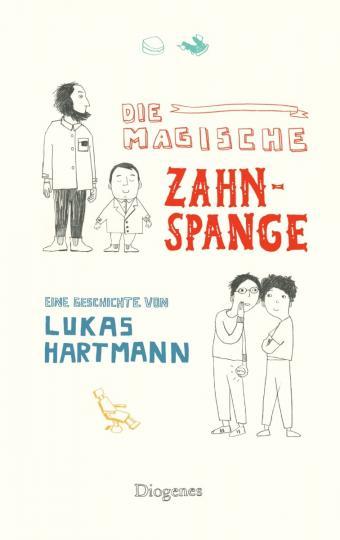 Lukas Hartmann, Dürr, Julia: Die magische Zahnspange