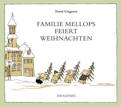 Tomi Ungerer: Familie Mellops feiert Weihnachten