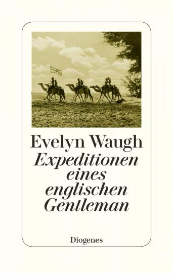 Evelyn Waugh: Expeditionen eines englischen Gentleman