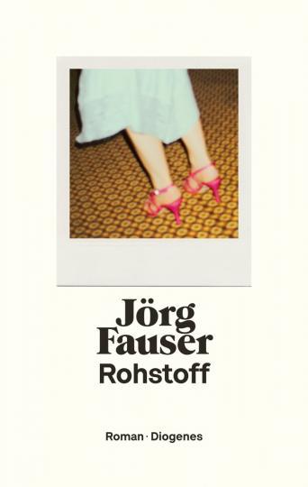 Jörg Fauser: Rohstoff