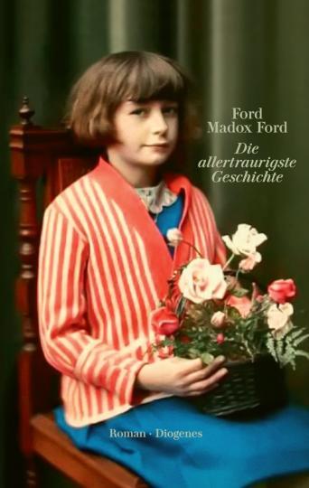 Ford Madox Ford: Die allertraurigste Geschichte