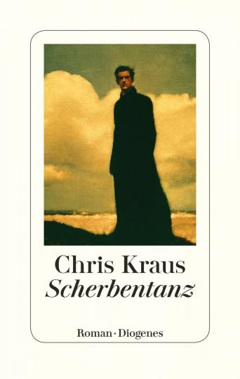 Chris Kraus: Scherbentanz