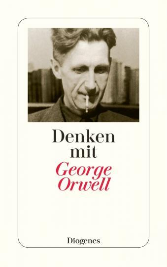 George Orwell: Denken mit George Orwell