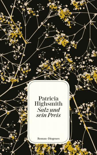 Patricia Highsmith: Salz und sein Preis
